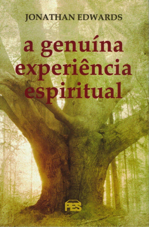 Livro A Genuína Experiência Espiritual - Jonathan Edwards  - Livraria Betel