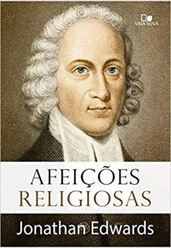 Livro Afeições Religiosas - Jonathan Edwards  - Livraria Betel