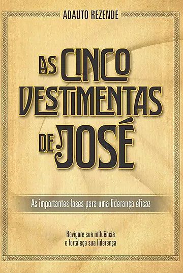 Livro As Cinco Vestimentas de José - Adauto Rezende  - Livraria Betel