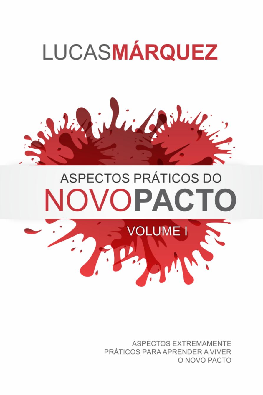 Livro Aspectos Práticos do Novo Pacto Vol.01 - Lucas Márquez  - Livraria Betel
