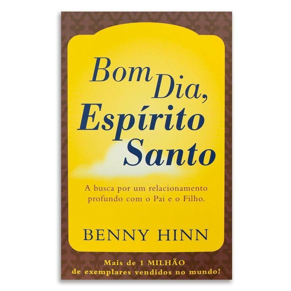 Livro Bom Dia Espírito Santo - Benny Hinn  - Livraria Betel