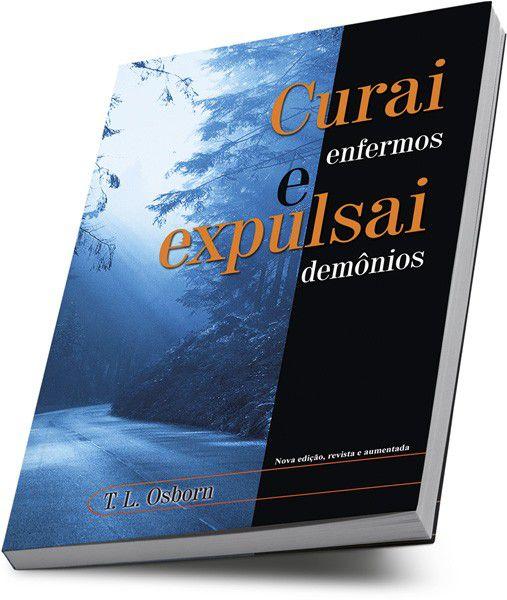Livro Curai Enfermos E Expulsai Demônios - T. L. Osborn  - Livraria Betel