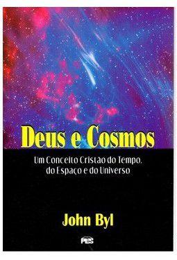 Livro Deus e Cosmos - John Byl  - Livraria Betel