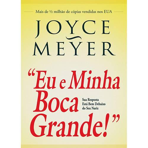 Livro Eu e Minha Boca Grande - Joyce Meyer  - Livraria Betel