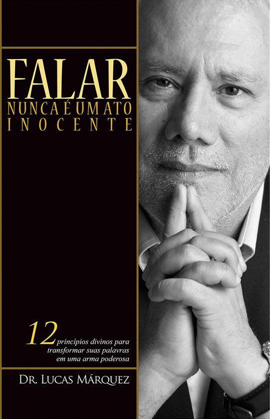 Livro Falar Nunca é Um Ato Inocente - Lucas Márquez  - Livraria Betel