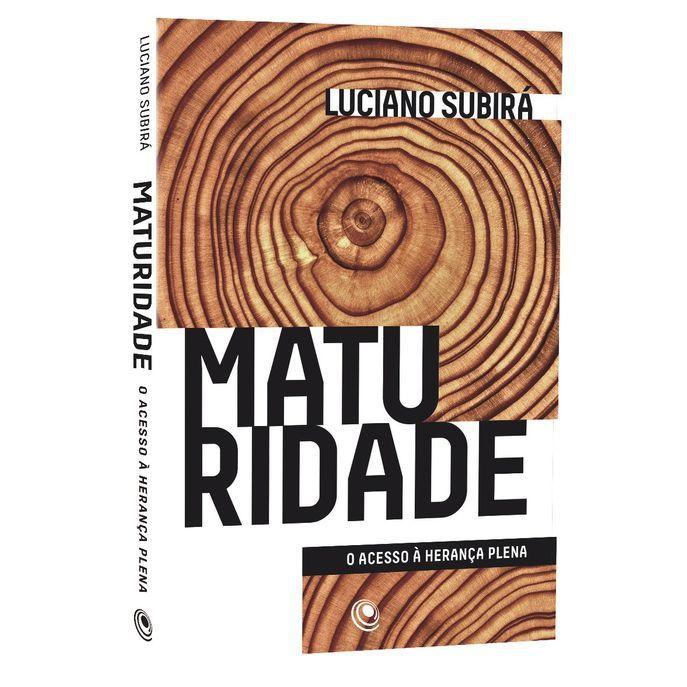 Livro Maturidade - Luciano Subirá  - Livraria Betel