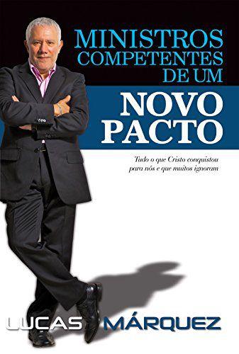 Livro Ministros Competentes de um Novo Pacto - Lucas Márquez  - Livraria Betel