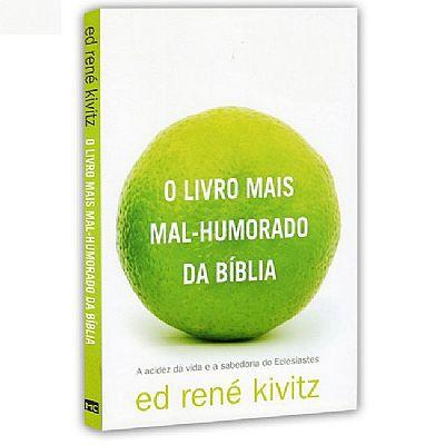 Livro O livro mais mal-humorado da Bíblia - Ed René Kivitz  - Livraria Betel