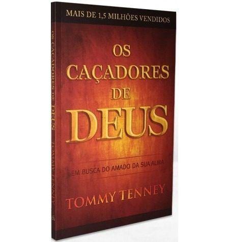 Livro Os Caçadores de Deus - Tommy Tenney  - Livraria Betel