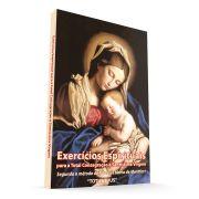 Exercícios Espirituais para a Total Consagração à Santíssima Virgem