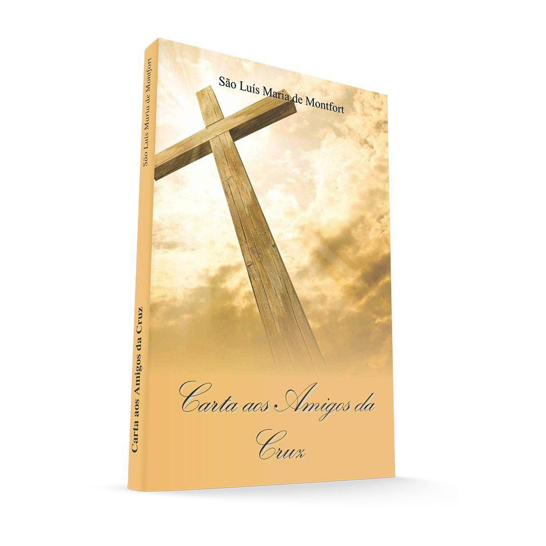 Carta aos Amigos da Cruz - São Luís Maria Grignion de Montfort