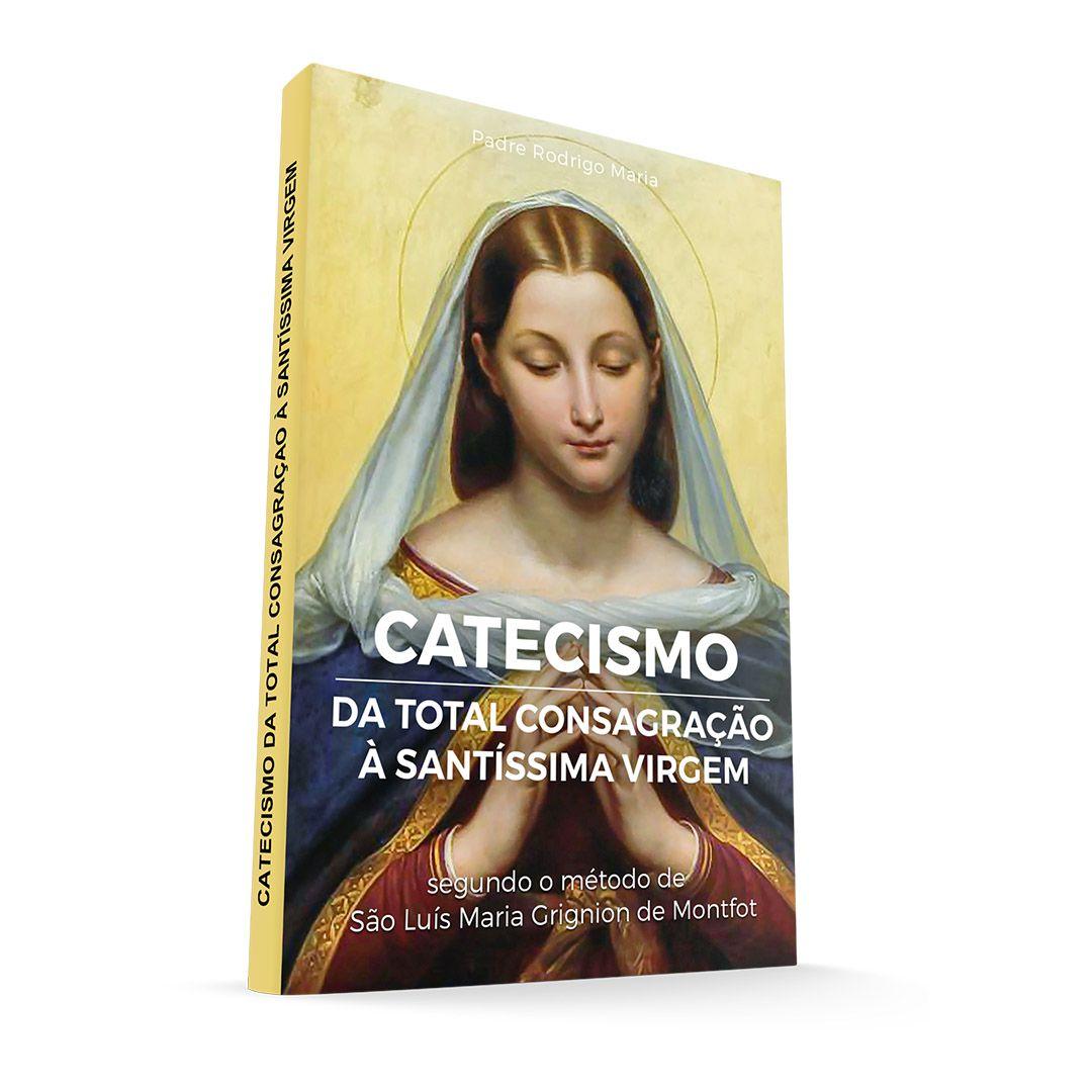 Catecismo da Total Consagração à Santíssima Virgem