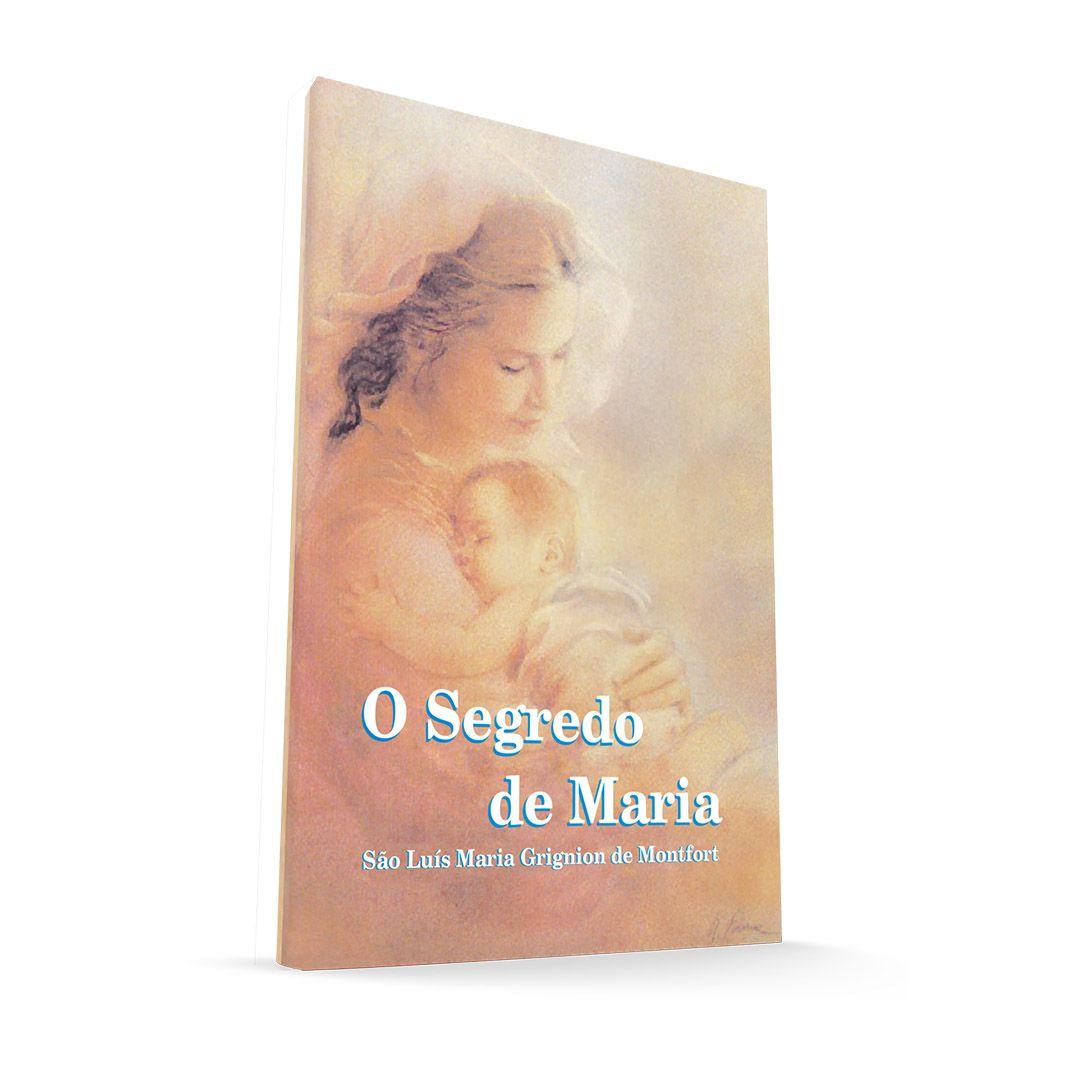 O Segredo de Maria - São Luís Maria Grignion de Montfort