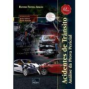 Acidentes de Trânsito – Análise da Prova Pericial 6ª Edição <b>Autor: Ranvier Feitosa Aragão</b>