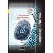 Computação Forense - A análise forense no contexto da resposta a acidentes computacionais 3ª edição <b>Autor: Marcelo Antonio Sampaio Lemos Costa</b>