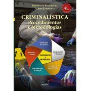 Criminalística: Procedimentos e Metodologias 4ª Edição <b>Autores: Domingos Tocchetto - Alberi Espindula</b>
