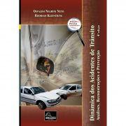 Dinâmica dos Acidentes de Trânsito - Análises, Reconstruções e Prevenção 4ª edição <b>Autores: Oswaldo Negrini Neto - Rodrigo Kleinubing</b>