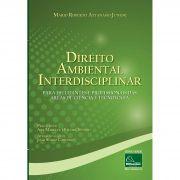 Direito Ambiental Interdisciplinar Para estudantes e profissionais das áreas de ciência e tecnologia <b>Autor: Mario Roberto Attanasio Junior</b>