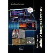 Perícias em Áudios e Imagens Forenses <b>Autor: Joel Ribeiro Fernandes</b>