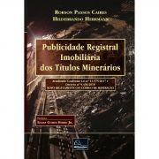 Publicidade Registral Imobiliária dos Títulos Minerários <b>Autores: Robson Passos Caires - Hildebrando Herrmann</b>