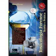 Toxicologia Forense – Teoria e Prática 5ª Edição <b>Autor: Marcos Passagli</b>