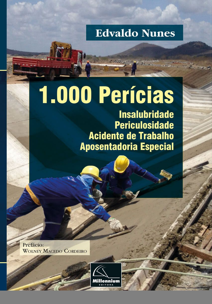 1.000 Perícias: Insalubridade – Periculosidade – Acidente de Trabalho – Aposentadoria Especial <b>Autor: Edvaldo Nunes</b>  - Millennium Editora - Livros de Perícia