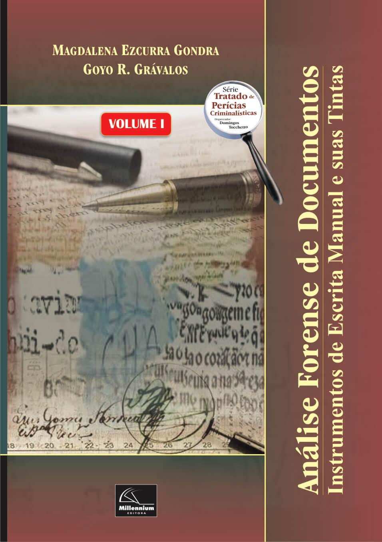 Análise Forense de Documentos - Instrumentos de Escrita Manual e suas Tintas - Volume I <b>Autores: Magdalena Ezcurra Gondra - Goyo R. Grávalos</b>  - Millennium Editora - Livros de Perícia