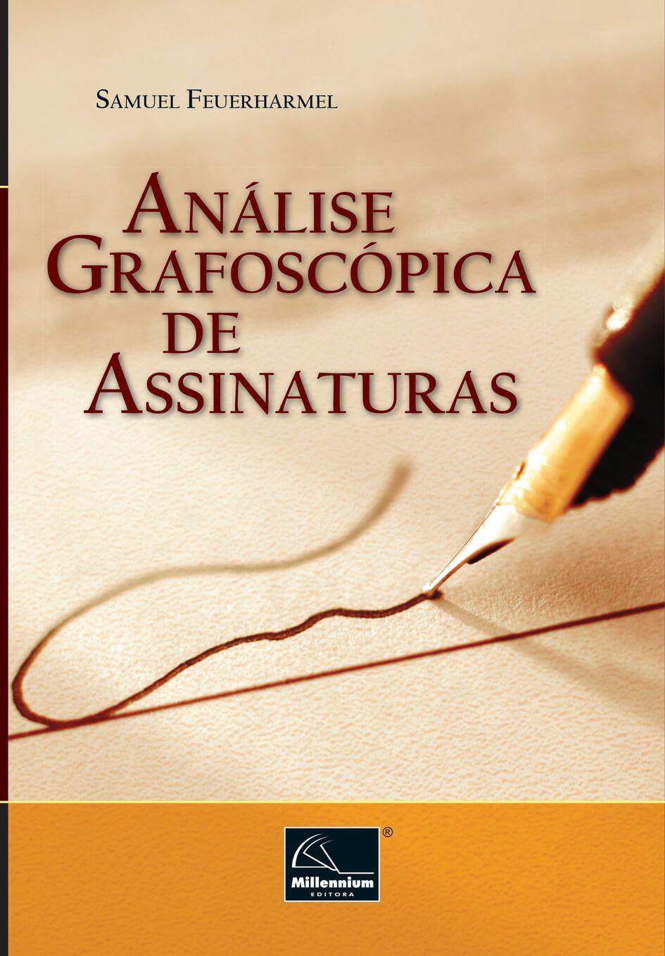 Analise Grafoscópica de Assinaturas <b>Autor: Samuel Feuerharmel</b>  - Millennium Editora - Livros de Perícia