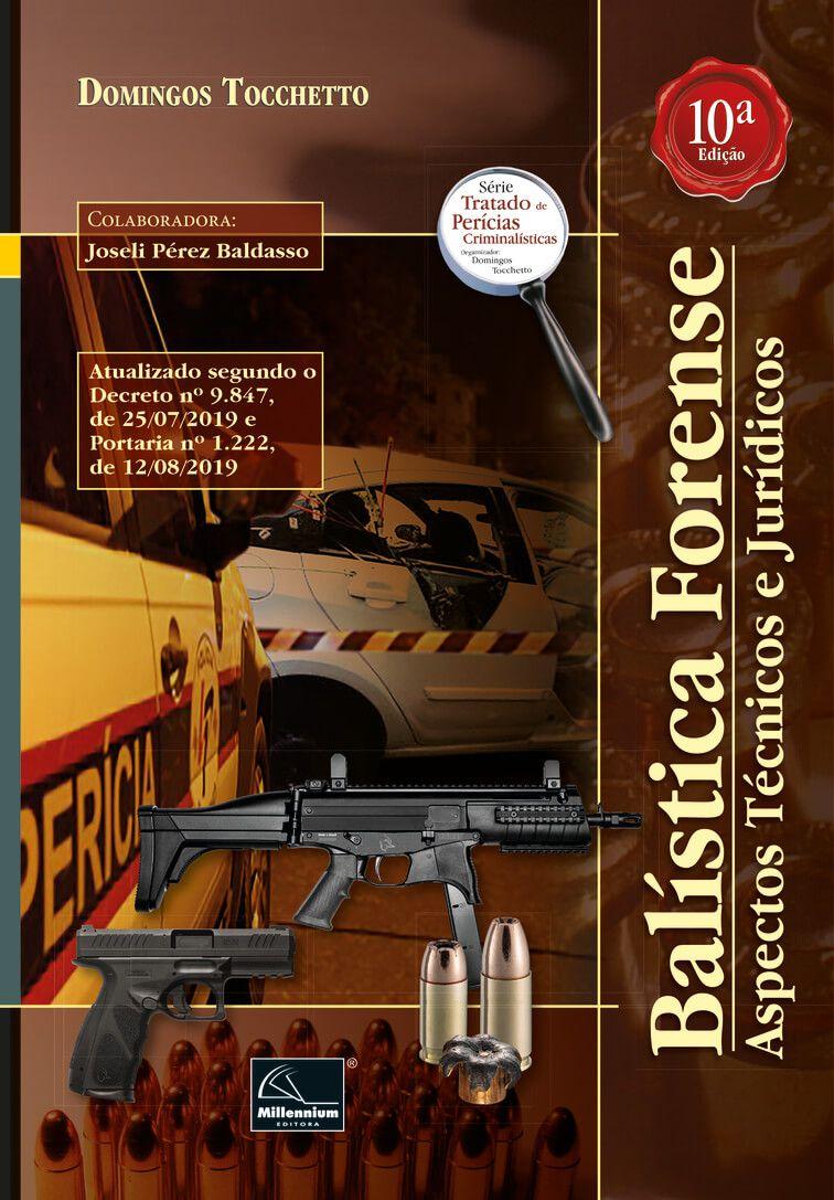 Balística Forense – Aspectos Técnicos e Jurídicos 10ª Edição <b>Autor: Domingos Tocchetto</b>  - Millennium Editora - Livros de Perícia
