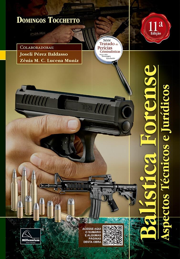 Balística Forense – Aspectos Técnicos e Jurídicos – 11ª Edição Autor: Domingos Tocchetto  - Millennium Editora - Livros de Perícia