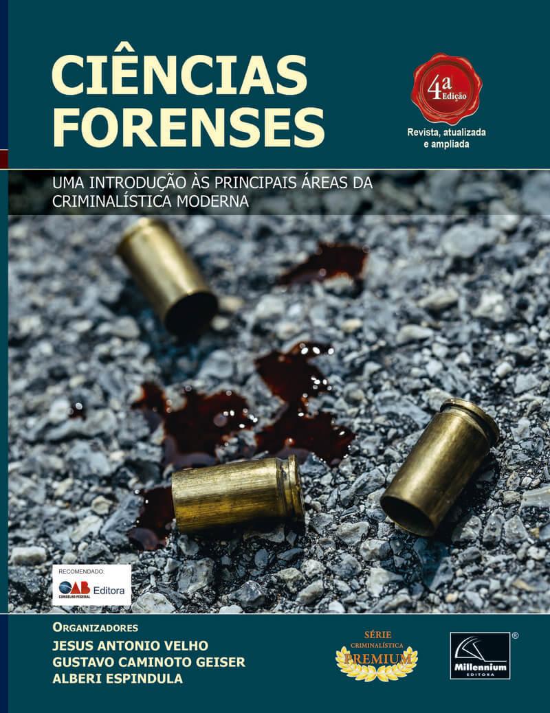 Ciências Forenses - Uma Introdução as Principais Áreas Da Criminalística 4ª Edição  - Millennium Editora - Livros de Perícia