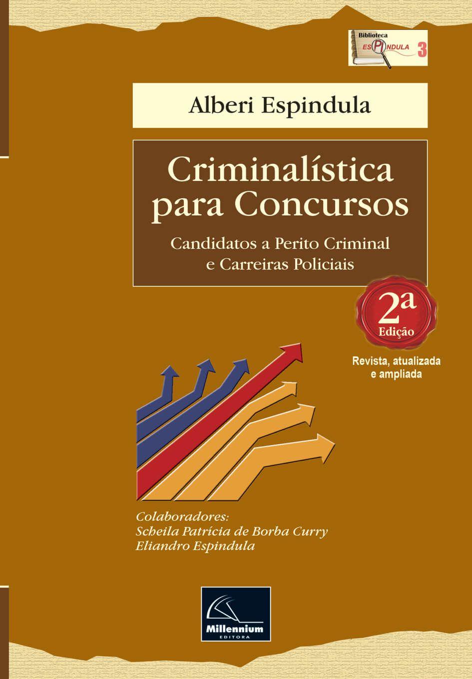 Criminalística para Concursos 2ª Edição <b>Autor: Alberi Espindula</b>  - Millennium Editora - Livros de Perícia