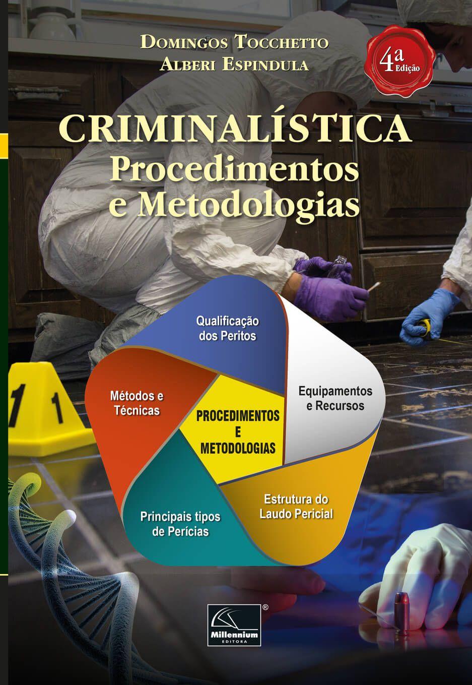 Criminalística: Procedimentos e Metodologias 4ª Edição <b>Autores: Domingos Tocchetto - Alberi Espindula</b>  - Millennium Editora - Livros de Perícia