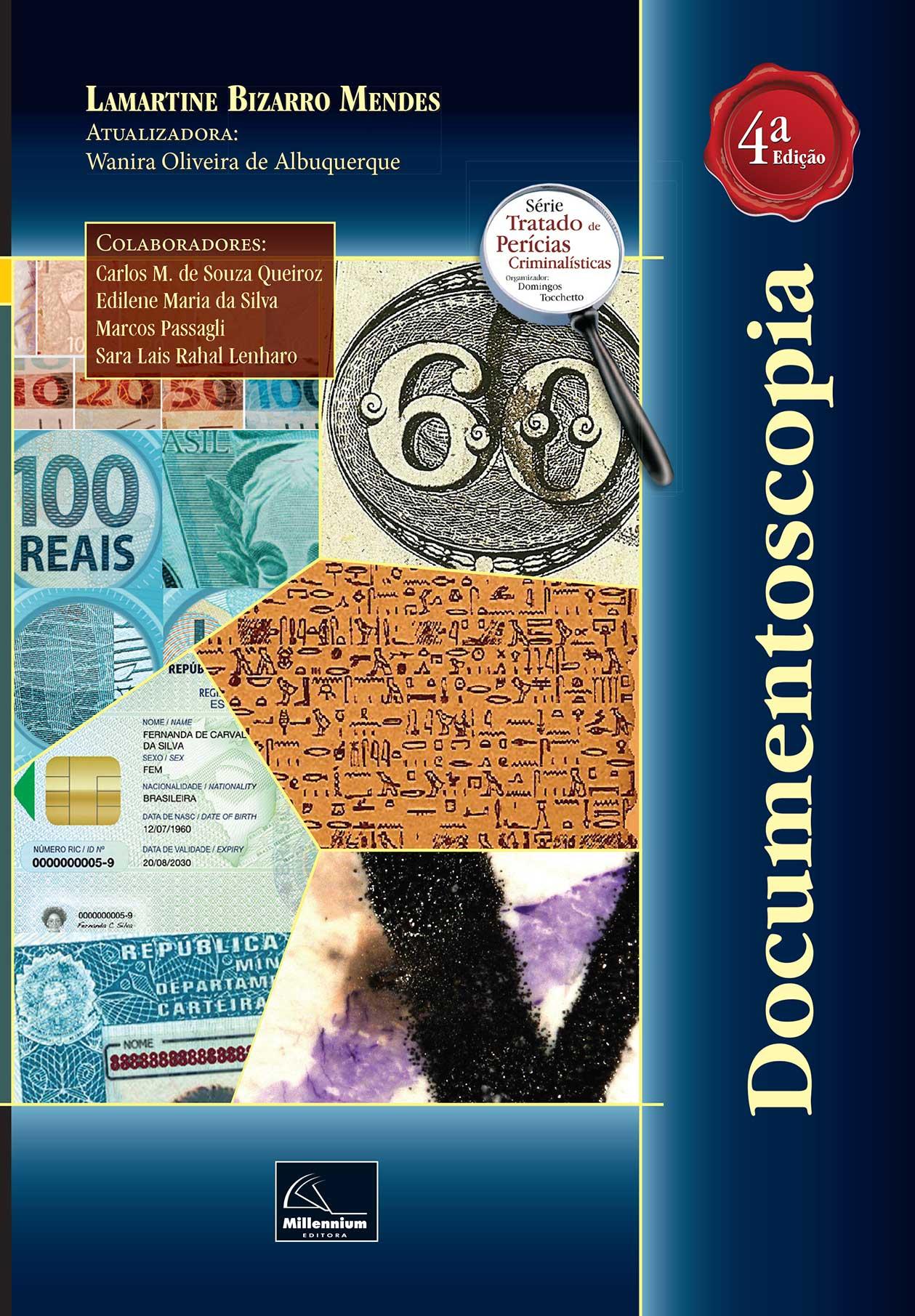 Documentoscopia 4ª Edição <b>Autor: Lamartine Bizarro Mendes - Atualizadora: Wanira O. de Albuquerque</b>  - Millennium Editora - Livros de Perícia