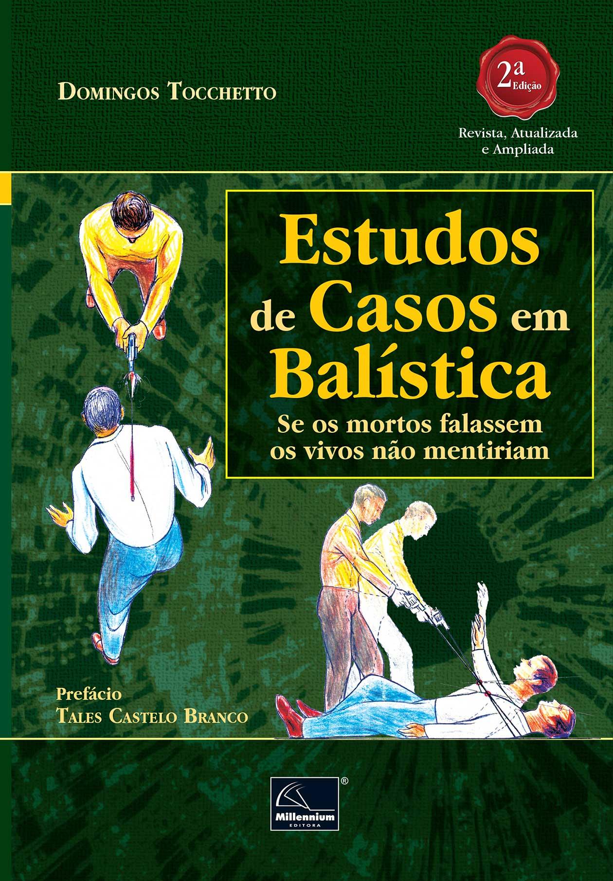 Estudos de Casos em Balística: Se os mortos falassem os vivos não mentiriam2ª Edição  - Millennium Editora - Livros de Perícia