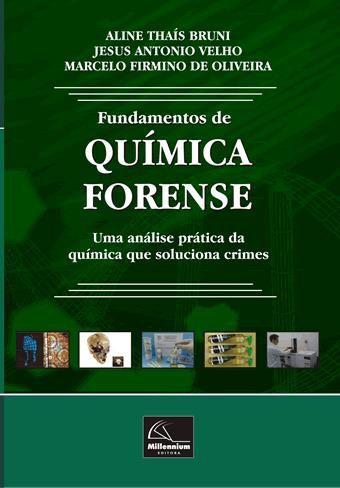 Fundamentos de Química Forense – Uma análise prática da química que soluciona crimes  - Millennium Editora - Livros de Perícia