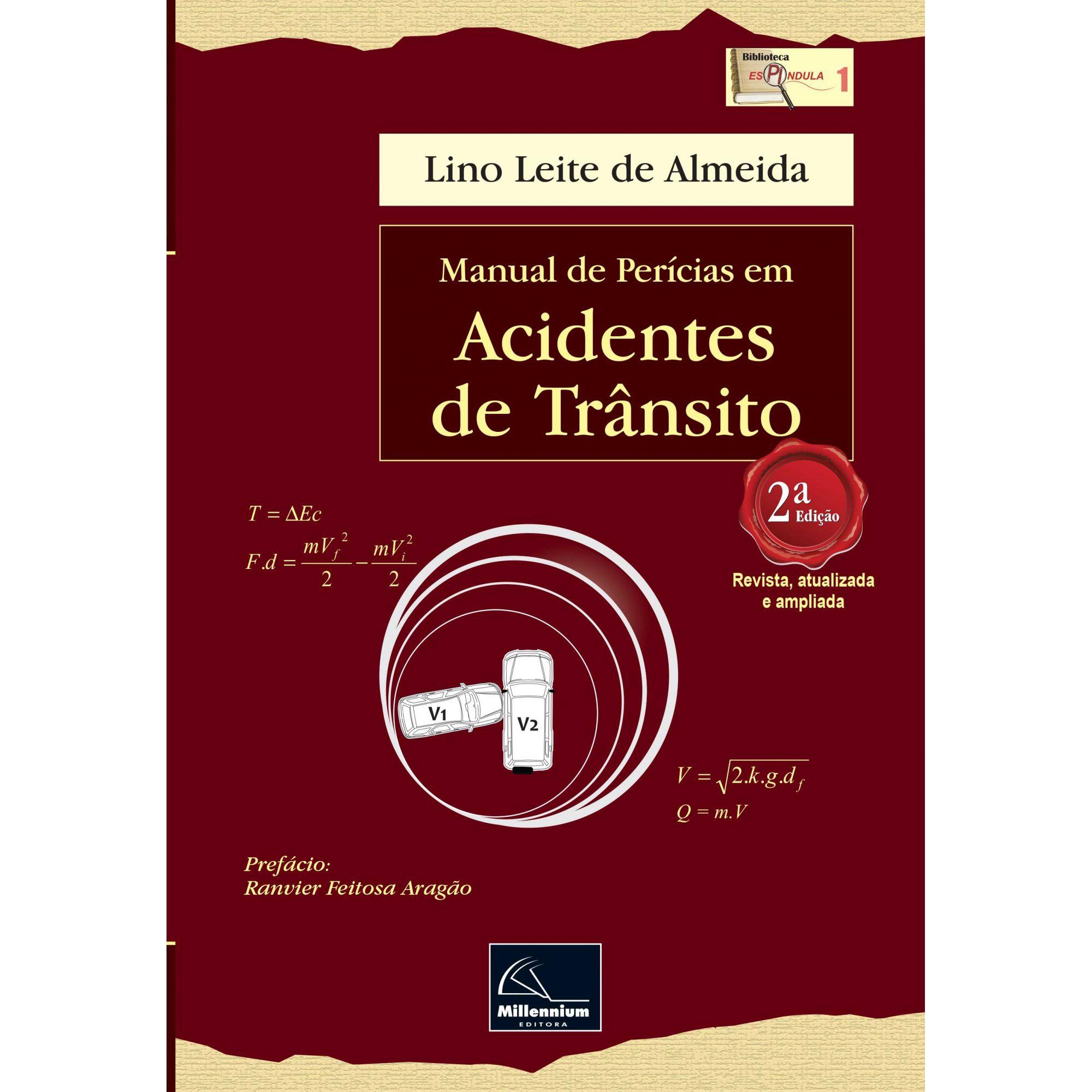 Manual de Perícias em Acidentes de Trânsito 2ª Edição <b>Autor: Lino Leite de Almeida</b>  - Millennium Editora - Livros de Perícia