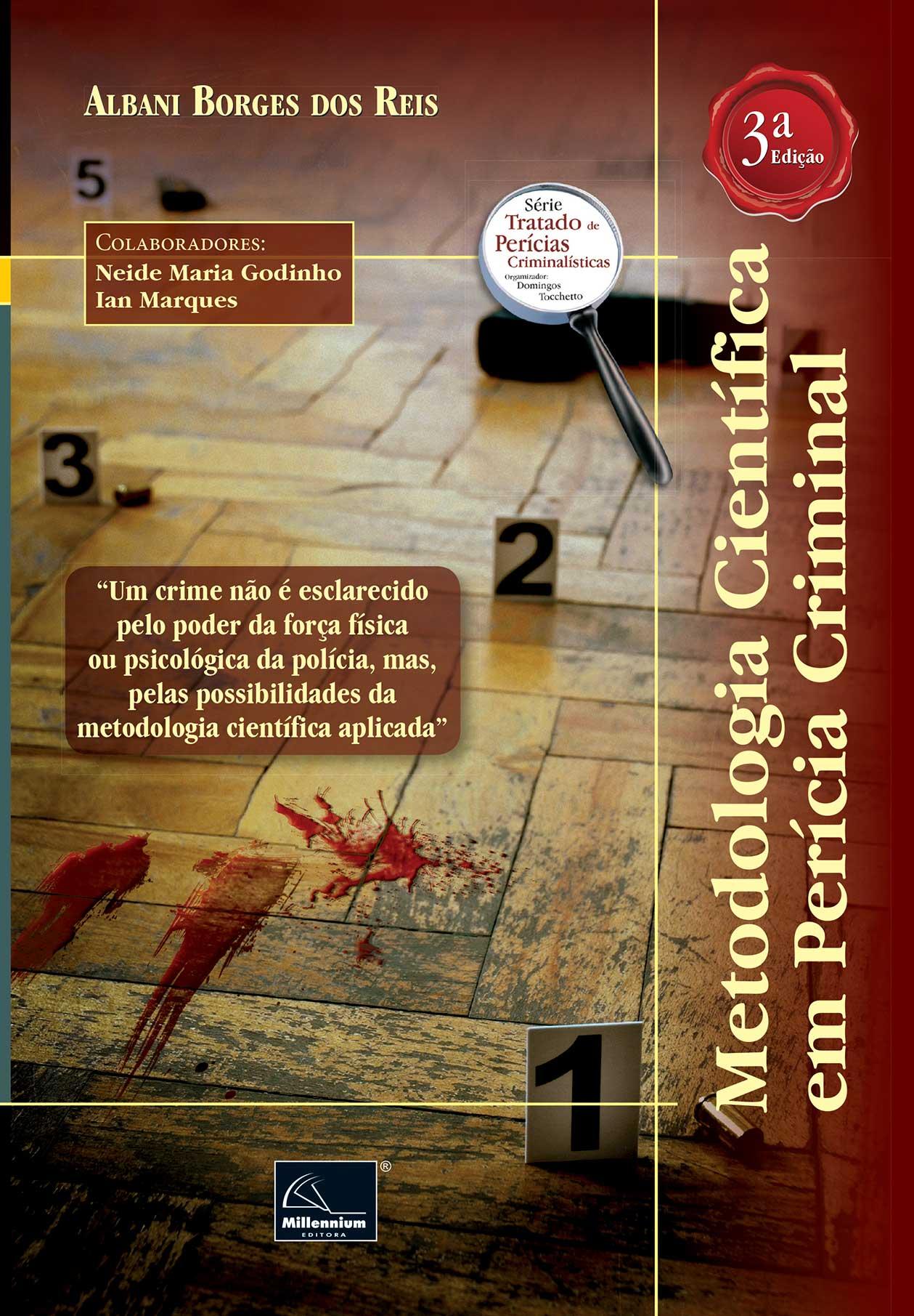 Metodologia Científica em Perícia Criminal 3ª Edição <b>Autor: Albani Borges dos Reis</b>  - Millennium Editora - Livros de Perícia