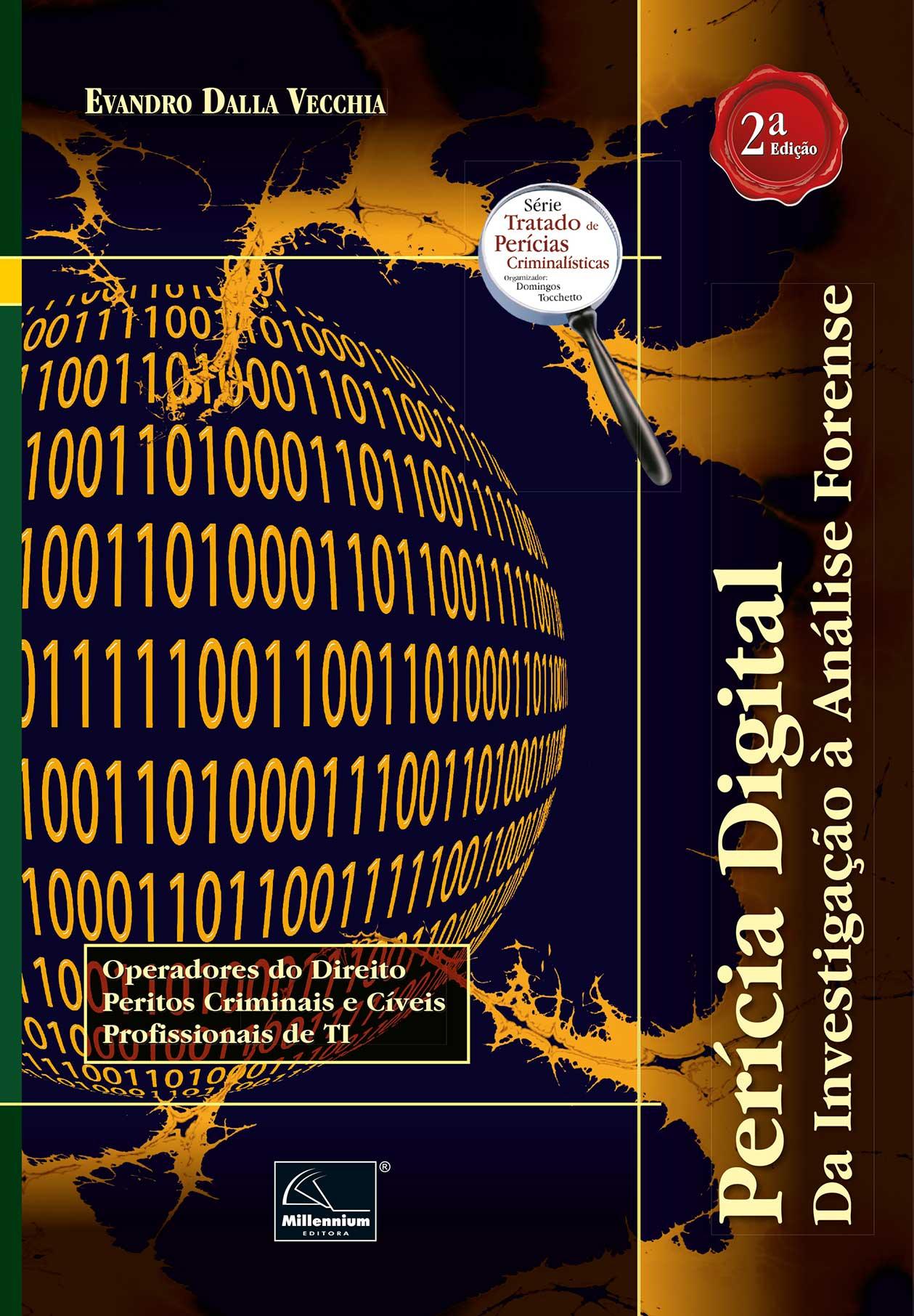 Perícia Digital: Da Investigação à Análise Forense – 2ª Edição <b>Autor: Evandro Dalla Vecchia</b>  - Millennium Editora - Livros de Perícia