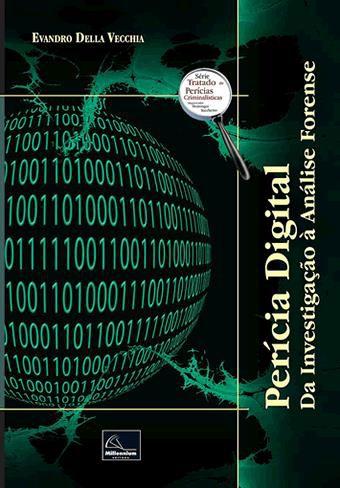 Perícia Digital - Da investigação à análise forense  - Millennium Editora - Livros de Perícia