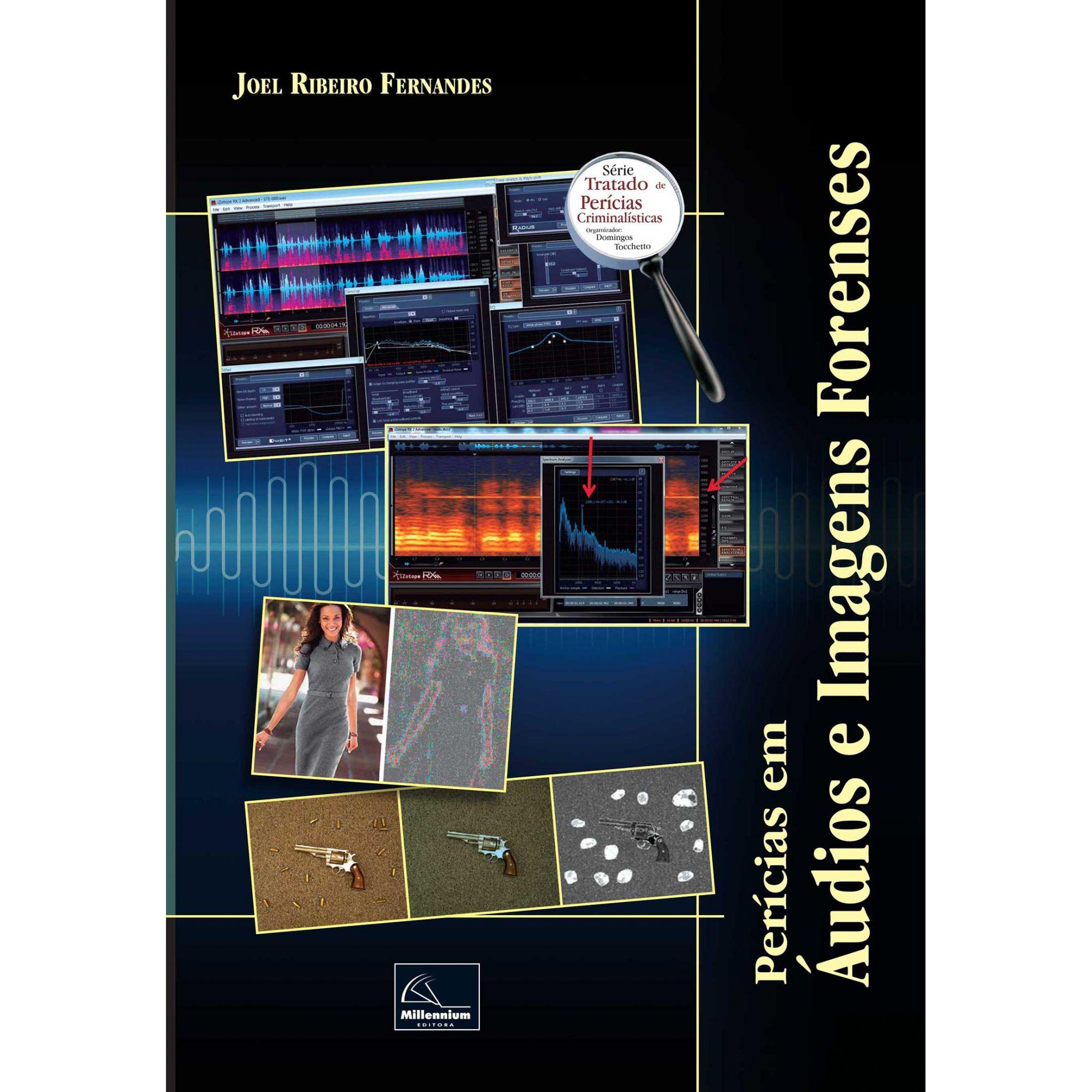 Perícias em Áudios e Imagens Forenses <b>Autor: Joel Ribeiro Fernandes</b>  - Millennium Editora - Livros de Perícia