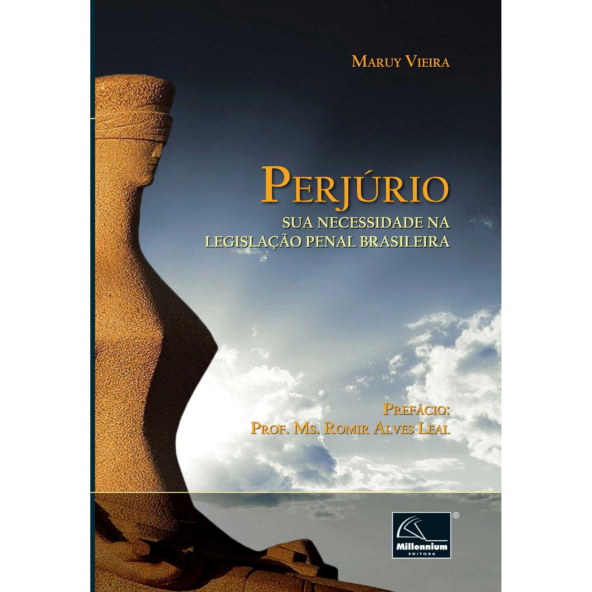 Perjúrio Sua necessidade na legislação penal brasileira <b>Autor: Maruy Vieira</b>  - Millennium Editora - Livros de Perícia