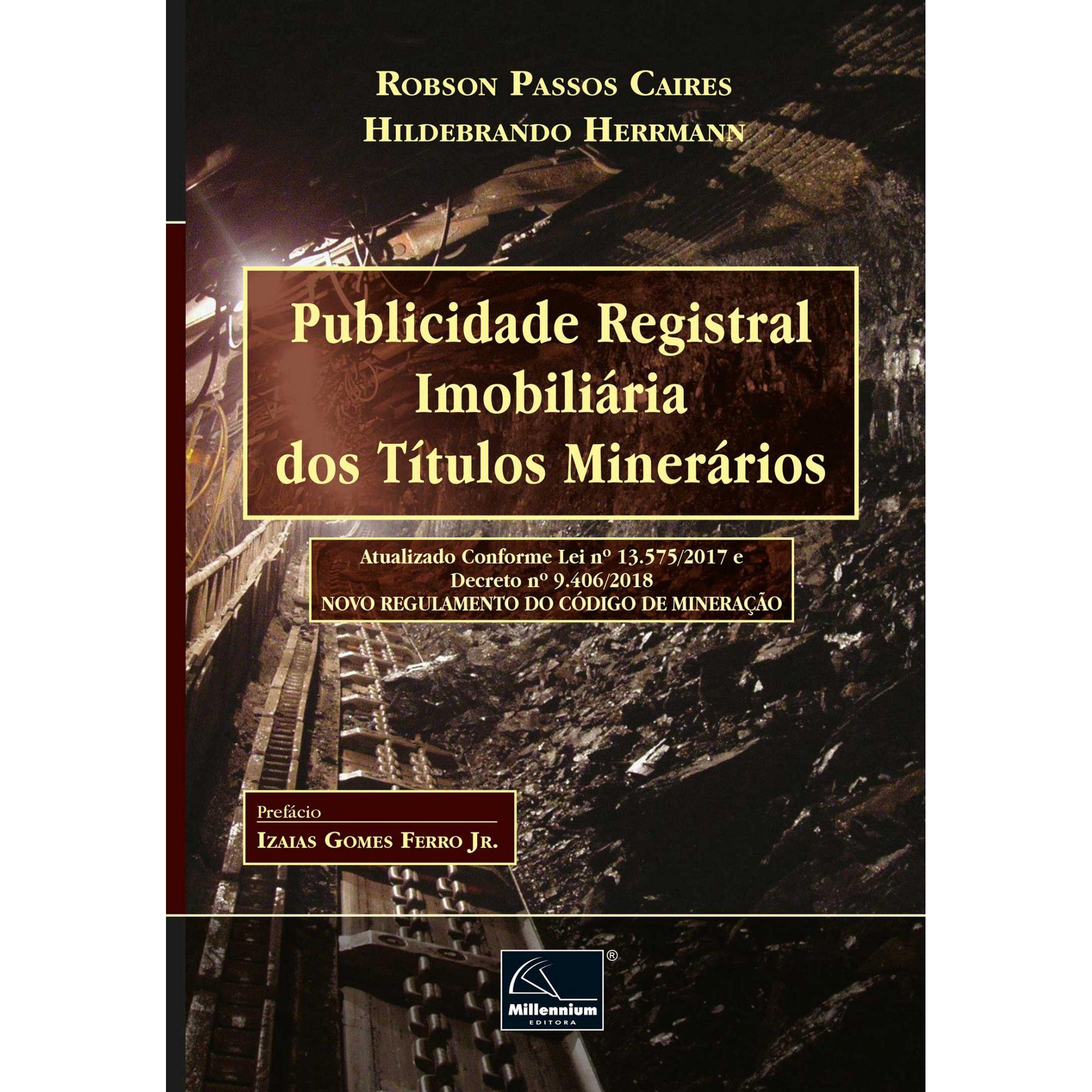 Publicidade Registral Imobiliária dos Títulos Minerários <b>Autores: Robson Passos Caires - Hildebrando Herrmann</b>  - Millennium Editora - Livros de Perícia