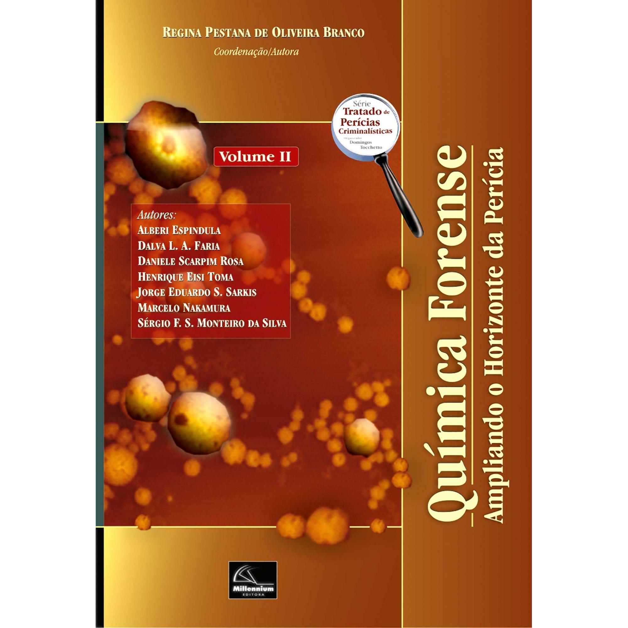Química Forense - Ampliando o Horizonte da Perícia - Volume II <b>Coordenadora: Regina do Carmo Pestana de Oliveira Branco</b>  - Millennium Editora - Livros de Perícia