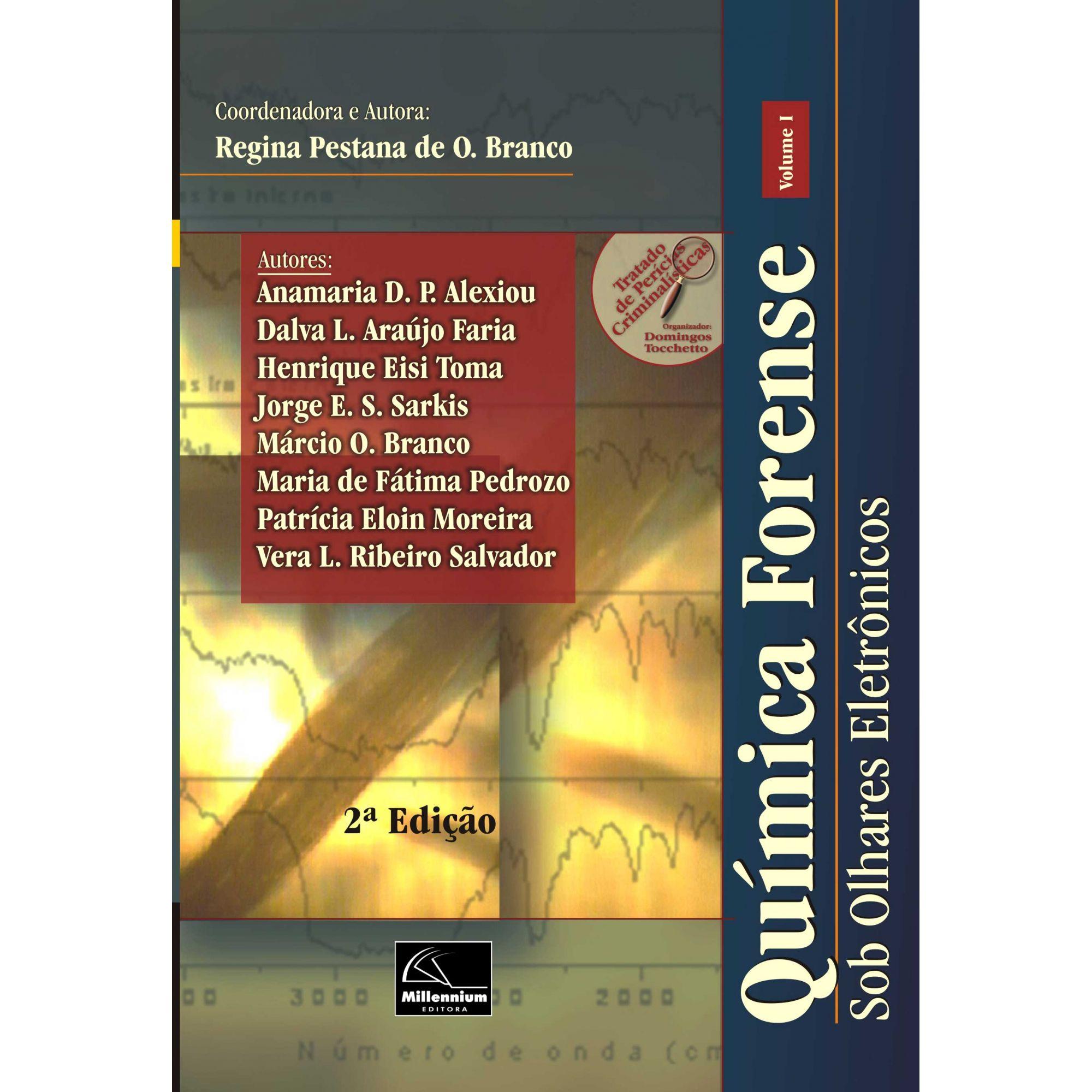 Química Forense – Sob Olhares Eletrônicos – Volume I 2ª Edição  <b>Coordenadora: Regina do Carmo Pestana de O. Branco</b>  - Millennium Editora - Livros de Perícia