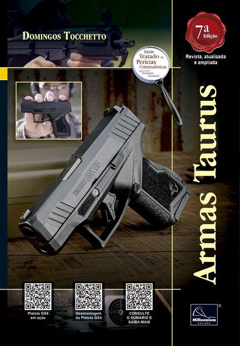Armas Taurus 7ª Edição  - Millennium Editora - Livros de Perícia