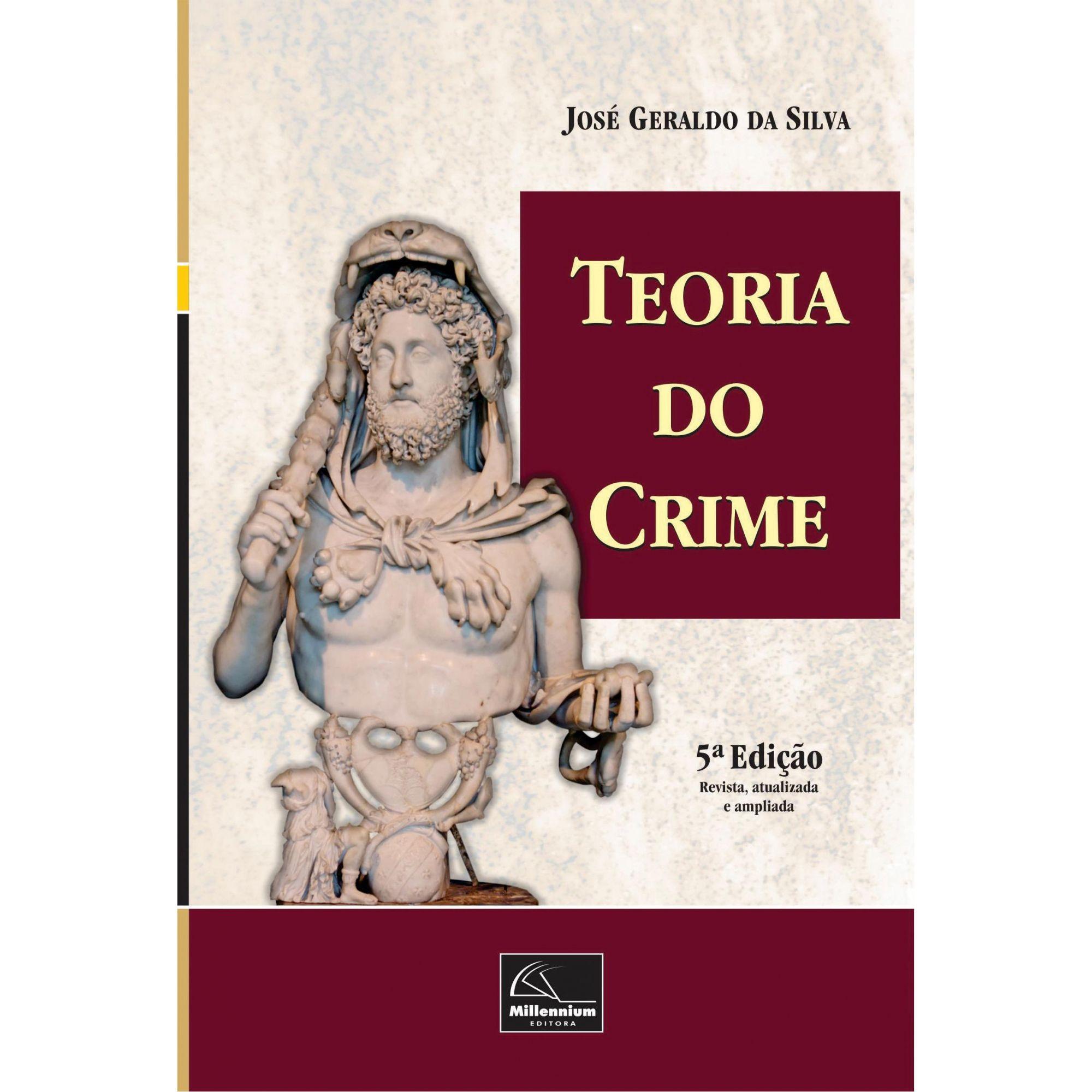 Teoria do Crime 5ª edição <b>Autor: José Geraldo da Silva</b>  - Millennium Editora - Livros de Perícia