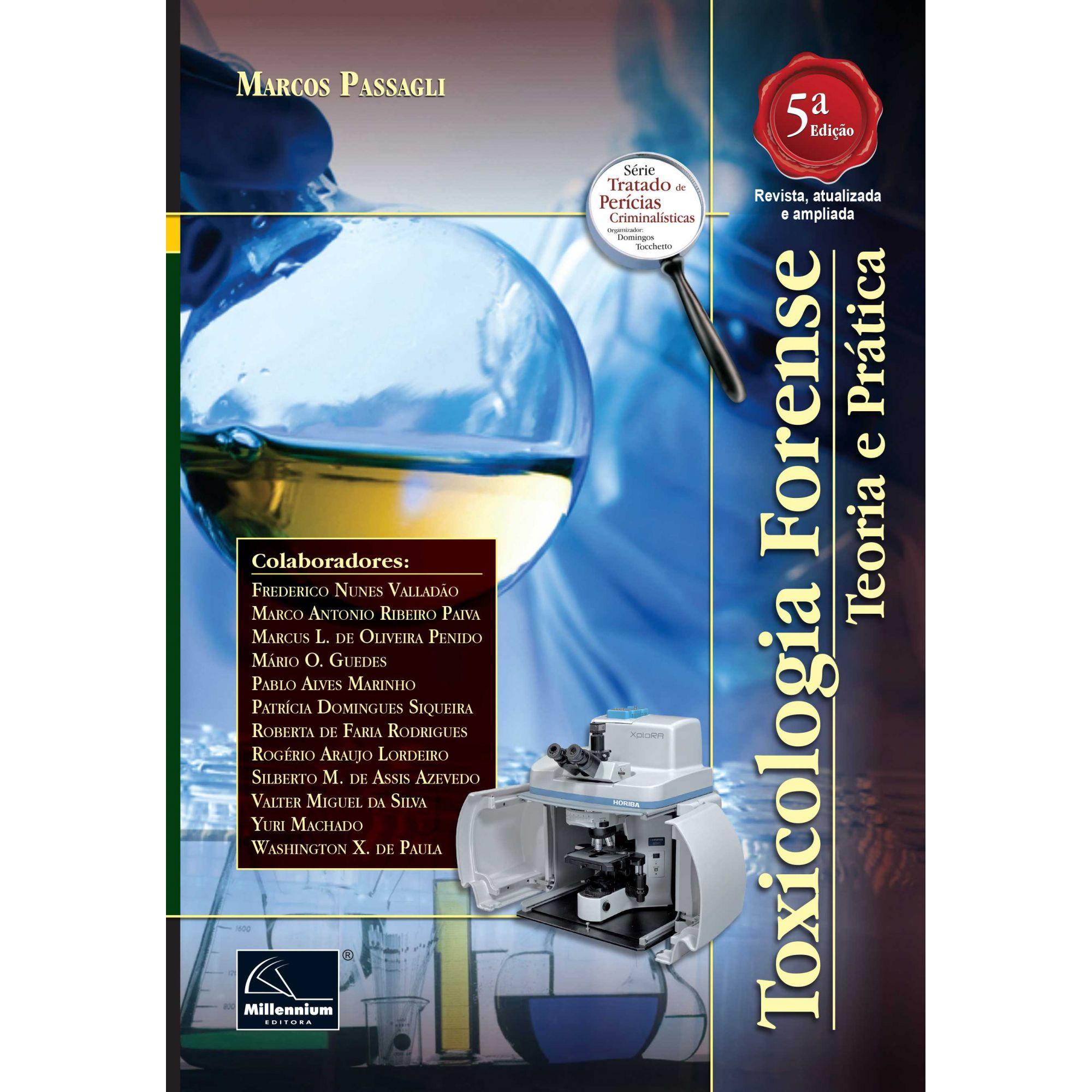 Toxicologia Forense – Teoria e Prática 5ª Edição <b>Autor: Marcos Passagli</b>  - Millennium Editora - Livros de Perícia