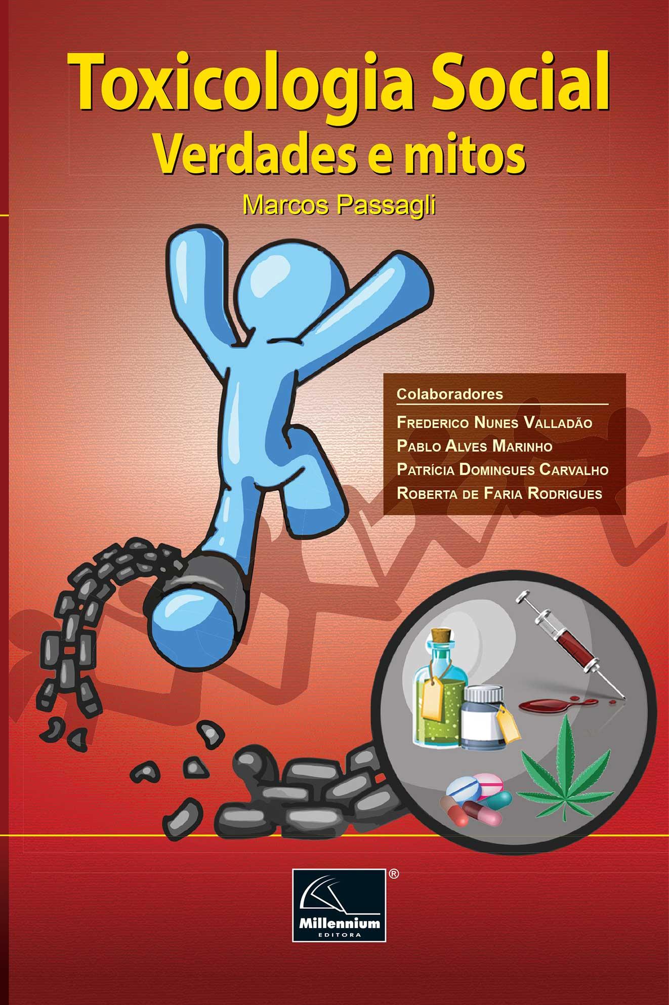 Toxicologia Social: Verdades e mitos <b>Autor: Marcos Passagli</b>  - Millennium Editora - Livros de Perícia