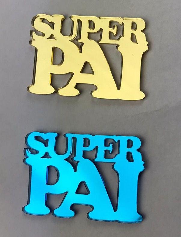 Aplique em acrílico espelhado - SUPER PAI - 5cm - 10 peças - Dia dos pais